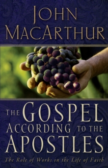 The Gospel According to the Apostles : The Roll of Works in a Life of Faith, EPUB eBook
