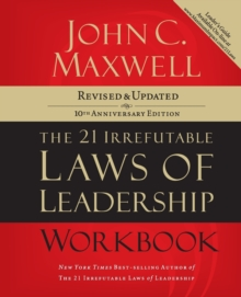 The 21 Irrefutable Laws of Leadership Workbook : Revised and Updated, Paperback / softback Book