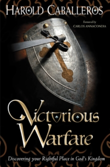 Victorious Warfare : Discovering Your Rightful Place in God's Kingdom, EPUB eBook