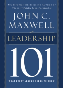 Leadership 101 : What Every Leader Needs to Know, EPUB eBook
