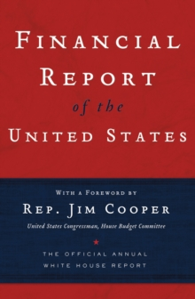 Financial Report of the United States : The Official Annual White House Report, EPUB eBook