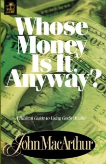 Whose Money Is It Anyway? : A Biblical Guide to Using God's Wealth, EPUB eBook