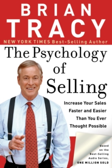 The Psychology of Selling : Increase Your Sales Faster and Easier Than You Ever Thought Possible, EPUB eBook