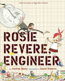 Rosie Revere, Engineer, Hardback Book