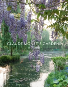Claude Monet's Gardens at Giverny, Hardback Book