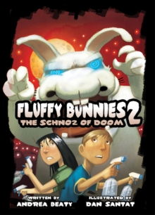 Fluffy Bunnies 2 : The Schnoz of Doom, Hardback Book