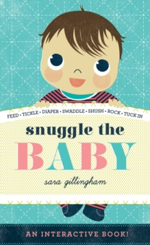 Snuggle the Baby, Hardback Book