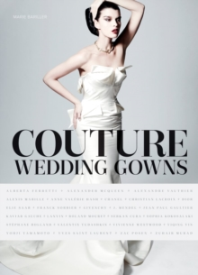 Couture Wedding Gowns, Hardback Book