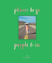 Kate Spade: Places to Go, People to See, Hardback Book