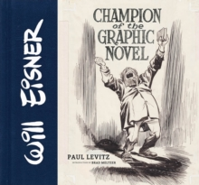Will Eisner: Champion of the Graphic Novel, Hardback Book