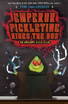 Emperor Pickletine Rides the Bus: Origami Yoda Book 6, Paperback / softback Book