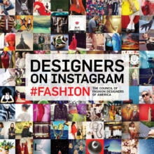 Designers on Instagram: #fashion : The Best Instagram Photography from the Council of Fashion Designers of America, Paperback Book