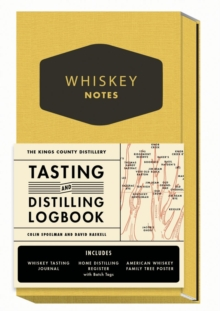 Kings County Distillery: Whiskey Notes : Tasting and Distilling Logbook, Hardback Book