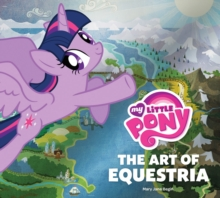 My Little Pony : The Art of Equestria, Hardback Book