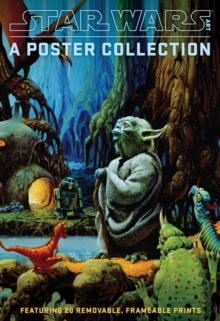 "Star Wars Art: A Poster Collection (Poster Book) : ""Featuring 20 Removable, Frameable Prints"", Paperback Book"