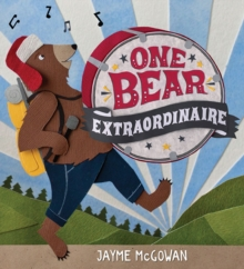 One Bear Extraordinaire, Hardback Book