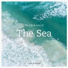 The Life & Love of the Sea, Hardback Book