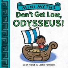 Mini Myths: Don't Get Lost, Odysseus!, Board book Book