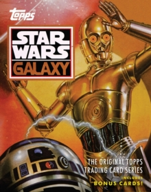 Star Wars Galaxy:The Original Topps Trading Card Series : The Original Topps Trading Card Series, Hardback Book