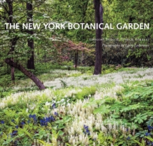 New York Botanical Garden, The : Revised and Updated Edition, Hardback Book
