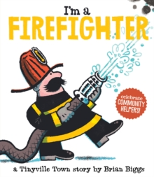 Tinyville Town: I'm a Firefighter, Board book Book