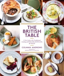 "British Table: A New Look at the Traditional Cooking of England, : ""A New Look at the Traditional Cooking of England, Scotland, and Wales"", Hardback Book"