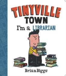 Tinyville Town: I'm a Librarian, Board book Book