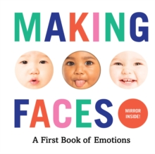 Making Faces : A First Book of Emotions, Board book Book