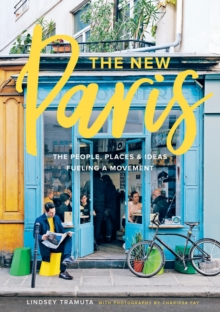 "New Paris : ""The People, Places, and Ideas Fueling a Movement"", Hardback Book"