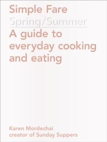 Simple Fare: Spring and Summer : Spring and Summer, Paperback / softback Book
