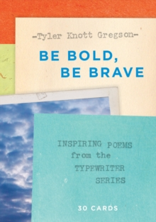 Be Bold, Be Brave: 30 Cards (Postcard Book):Inspiring Poems from : Inspiring Poems from the Typewriter Series, Paperback / softback Book