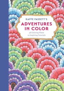 "Kaffe Fassett's Adventures in Color (Adult Coloring Book) : ""36 Coloring Plates, 10 Inspiring Tutorials"", Paperback Book"