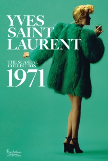 Yves Saint Laurent: The Scandal Collection, 1971, Hardback Book