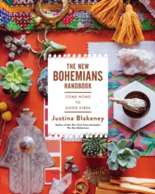 The New Bohemians Handbook : Come Home to Good Vibes, Hardback Book