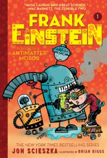 Frank Einstein and the Antimatter Motor (Frank Einstein series #1) : Book One, Paperback Book
