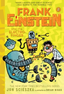 Frank Einstein and the Electro-Finger (Frank Einstein series #2): Book Two,  Book