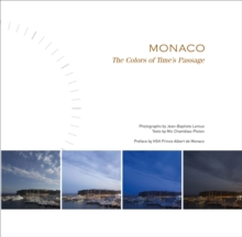 Monaco; The Colors of Time's Passage : The Colors of Time's Passage, Hardback Book