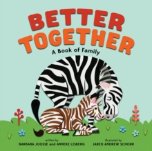 Better Together : A Book of Family, Board book Book