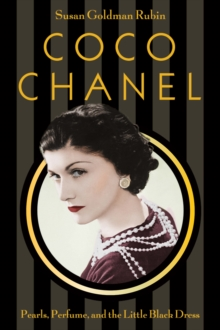 Coco Chanel : Pearls, Perfume, and the Little Black Dress, Hardback Book