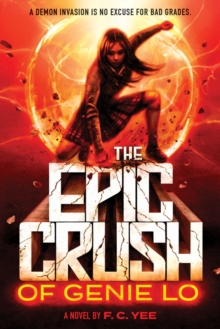 The Epic Crush of Genie Lo, Hardback Book
