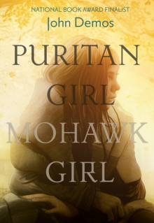 Puritan Girl, Mohawk Girl : A Novel, Hardback Book