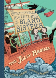 The Jolly Regina (The Unintentional Adventures of the Bland Sisters Book 1), Paperback / softback Book