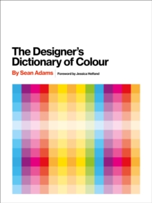 Designer's Dictionary of Colour [UK edition], Hardback Book