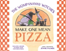 The Wompananny Witches Make One Mean Pizza, Hardback Book