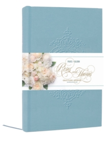 Paris in Bloom: Roses and Thorns Gratitude Journal, Notebook / blank book Book