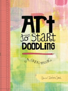 Art to Start Doodling : A Sketchbook, Paperback Book