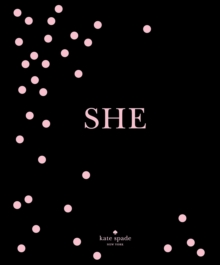 kate spade new york: SHE : muses, visionaries and madcap heroines, Hardback Book