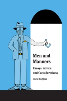 Men and Manners : Essays, Advice and Considerations, Hardback Book