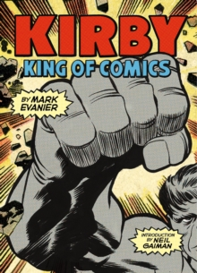 Kirby : King of Comics (Anniversary Edition), Paperback Book