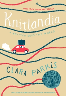 Knitlandia : A Knitter Sees the World, Paperback Book